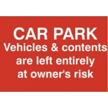 Car Par Vehicles and Contents Left entirely At Owners Risk Sign