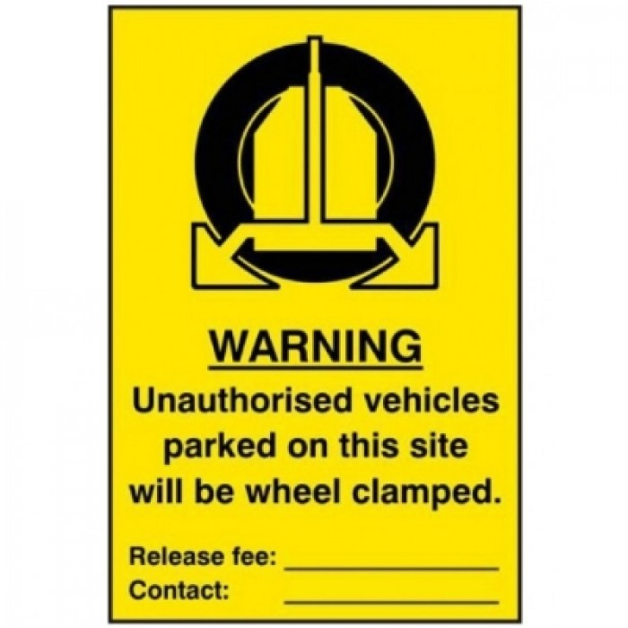 Warning Unauthorised Vehicle Will Be Wheel Clamp Sign